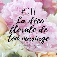 #DIY : Fabrique toi-même la décoration florale de ton mariage.