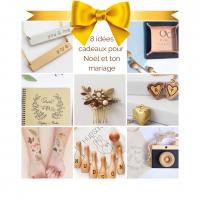 #Cadeaux Noël : 8 idées cadeaux pour Noël et le mariage