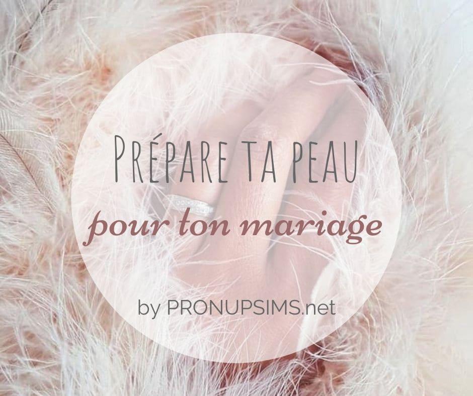 préparer peau mariage pronupsims